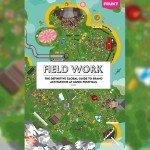 Field Work 2016, Frukt